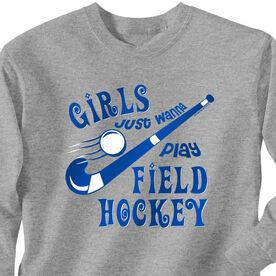 Field Hockey Tshirt Long Sleeve Girls Just Wanna Play Field Hockey
