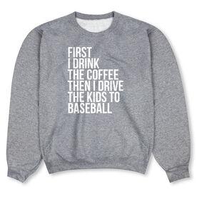 Baseball Crew Neck Sweatshirt - Then I Drive The Kids To Baseball