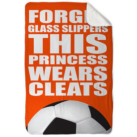 Soccer Sherpa Fleece Blanket Forget Glass Slippers This Princess Wears Cleats