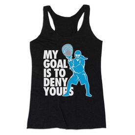 Girls Lacrosse Women's Everyday Tank Top - My Goal Is To Deny Yours