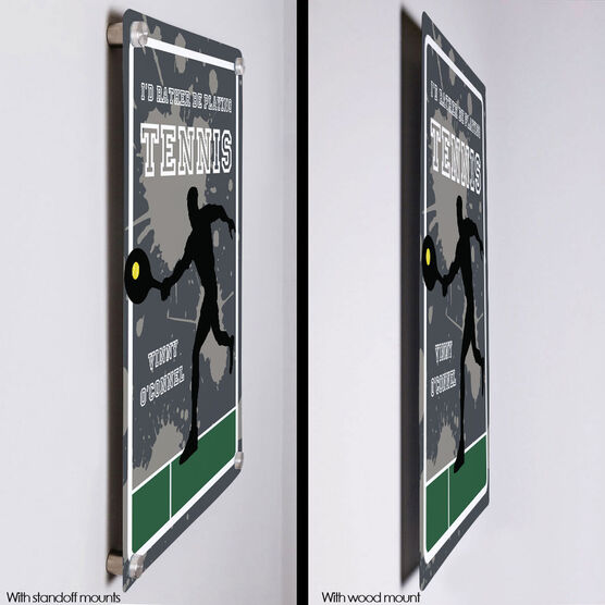 "Tennis Aluminum Room Sign I'd Rather Be Playing Tennis Guy (18"" X 12"")"