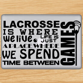 Lacrosse Is Where We Live Removable ChalkTalkGraphix Laptop Decal