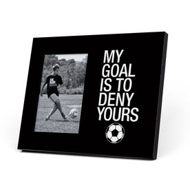 Soccer Photo Frame - My Goal Is To Deny Yours