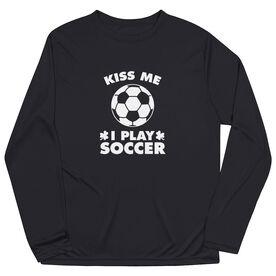 Soccer Long Sleeve Performance Tee - Kiss Me I Play Soccer