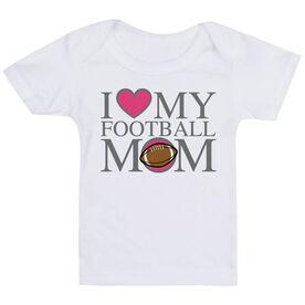Football Baby T-Shirt - I Love My Football Mom