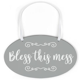 Oval Sign - Bless this Mess