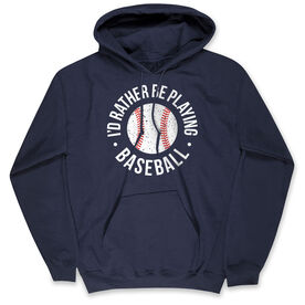 Baseball Hooded Sweatshirt - I'd Rather Be Playing Baseball Distressed