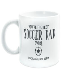 Soccer Coffee Mug - You're The Best Dad Ever