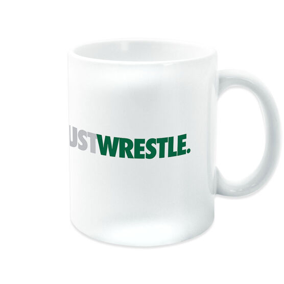 Wrestling Coffee Mug Just Wrestle