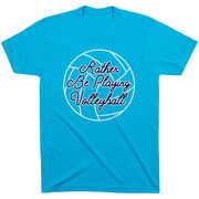Volleyball Short Sleeve T-Shirt - I'd Rather Be Playing Volleyball