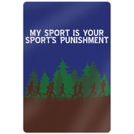 "Cross Country 18"" X 12"" Aluminum Room Sign - My Sport is Your Sport's Punishment (Runners)"