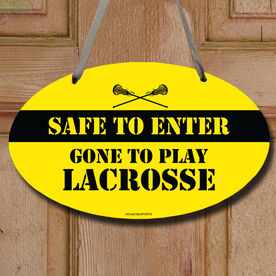 Safe To Enter Lacrosse Decorative Oval Sign