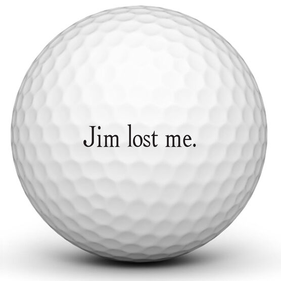 Personalized Lost Me Golf Ball