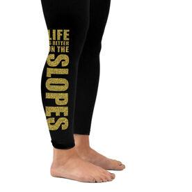 Skiing & Snowboarding Leggings - Life is Better on the Slopes