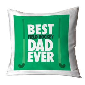 Field Hockey Pillow Best Dad Ever