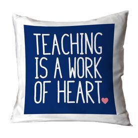 Teacher Throw Pillow - Teaching Work of Heart