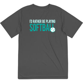 Softball Short Sleeve Performance Tee - I'd Rather Be Playing Softball