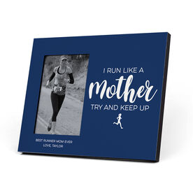 Running Photo Frame - I Run Like a Mother