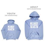 Hockey Hooded Sweatshirt - Hockey Is My Favorite Season