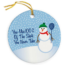 Guys Lacrosse Porcelain Ornament You Miss 100% Of The Shots You Never Take (Lacrosse)