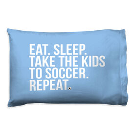 Soccer Pillow Case - Eat Sleep Take The Kids to Soccer