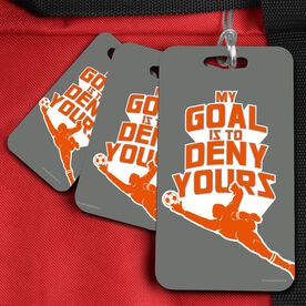 Soccer Bag/Luggage Tag My Goal Is To Deny Yours
