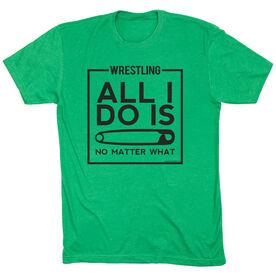 Wrestling Tshirt Short Sleeve All I Do Is Pin