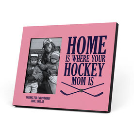 Hockey Photo Frame - Home Is Where Your Hockey Mom Is