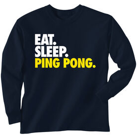 Ping Pong T-Shirt Long Sleeve Eat. Sleep. Ping Pong.