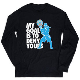 Girls Lacrosse Tshirt Long Sleeve -  My Goal Is To Deny Yours Goalie