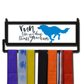 RunnersWALL Run Like Your Dog Thinks You Can Medal Display
