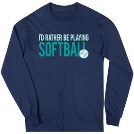 Softball Tshirt Long Sleeve I'd Rather Be Playing Softball
