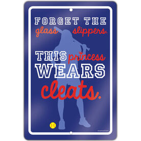 "Softball Aluminum Room Sign Forget The Glass Slippers (18"" X 12"")"