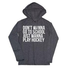 Women's Hockey Lightweight Hoodie - Don't Wanna Go To School