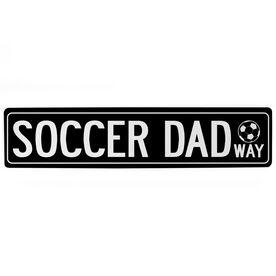 "Soccer Aluminum Room Sign - Soccer Dad Way (4""x18"")"