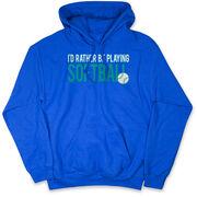 Softball Hooded Sweatshirt - I'd Rather Be Playing Softball