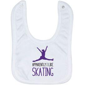Figure Skating Baby Bib - Apparently, I Like Skating