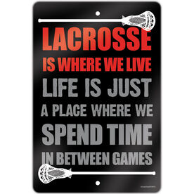 "Guys Lacrosse Aluminum Room Sign (18""x12"") Lacrosse Is Where We Live"