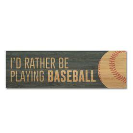 """Baseball 12.5"""" X 4"""" Printed Bamboo Removable Wall Tile - I'd Rather Be Playing Baseball"""