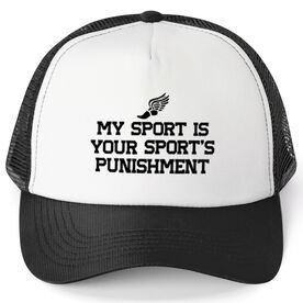 Track and Field Trucker Hat My Sport is Your Sports Punishment