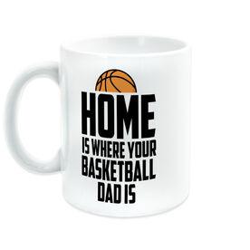 Basketball Coffee Mug - Home Is Where Your Basketball Dad Is