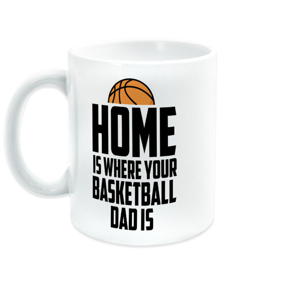 Basketball Coffee Mug - Home Is Where Your Basketball Dad Is