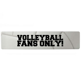 "Volleyball Aluminum Room Sign - Volleyball Fans Only (4""x18"")"