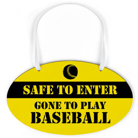 Baseball Oval Sign - Safe To Enter Gone To Play Baseball