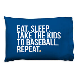 Baseball Pillow Case - Eat Sleep Take The Kids to Baseball