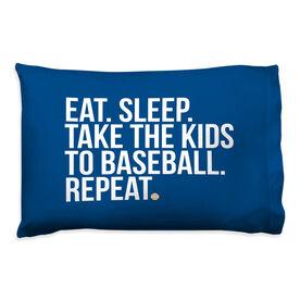 Baseball Pillow Case - Eat Sleep Take The Kids to Baseball