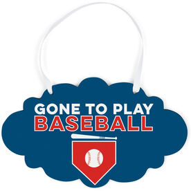 Baseball Cloud Sign - Gone To Play Baseball With Base