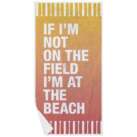 Softball Premium Beach Towel - If I'm Not On The Field