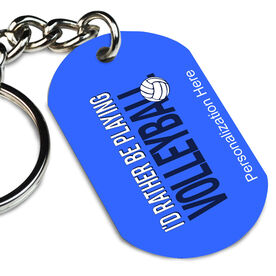 Volleyball Printed Dog Tag Keychain I'd Rather Be Playing Volleyball