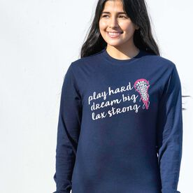 Girls Lacrosse Tshirt Long Sleeve - Play Hard Dream Big Lax Strong